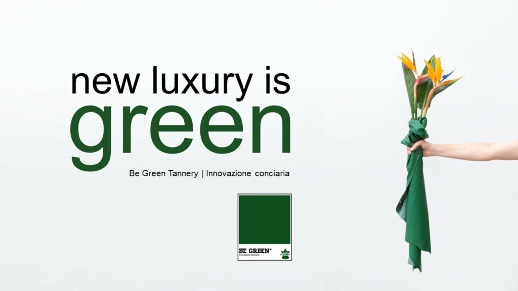 new luxury is green be green tannery